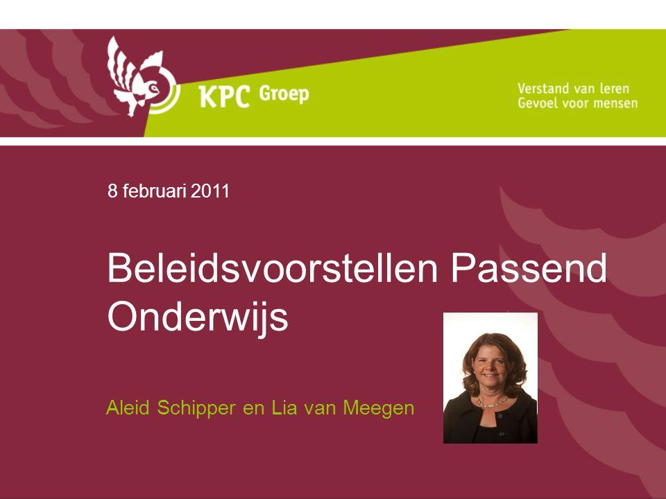 Beleidsvoorstellen Passend Onderwijs Aleid Schipper en Lia van Meegen 8 februari 2011