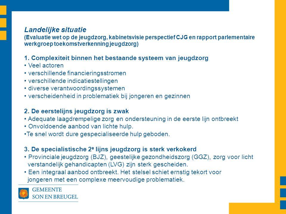 Landelijke situatie (Evaluatie wet op de jeugdzorg, kabinetsvisie perspectief CJG en rapport parlementaire werkgroep toekomstverkenning jeugdzorg) 1.
