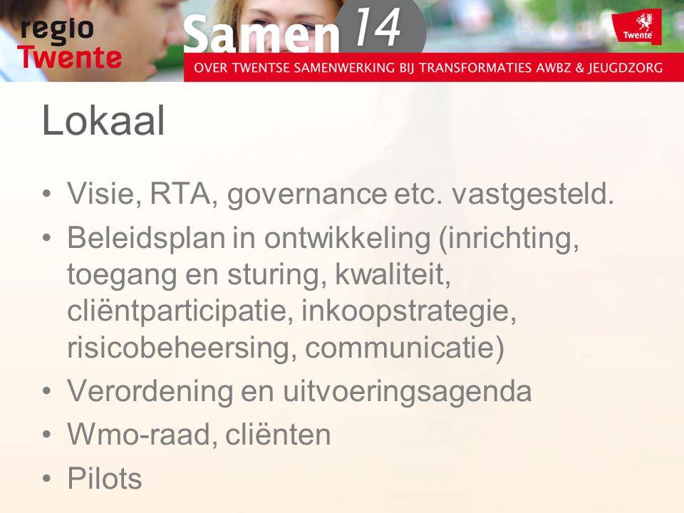 Lokaal Visie, RTA, governance etc. vastgesteld.