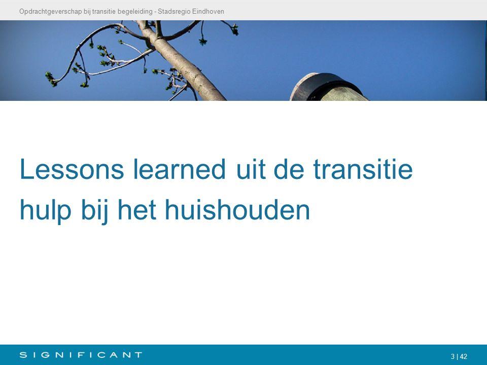 Opdrachtgeverschap bij transitie begeleiding - Stadsregio Eindhoven 3 | 42 Lessons learned uit de transitie hulp bij het huishouden