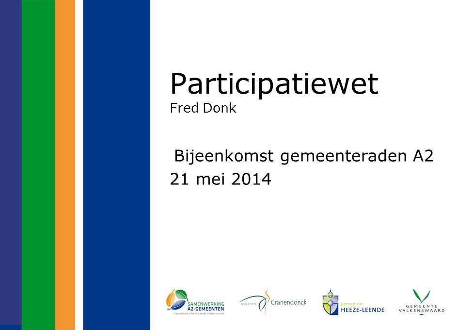 Participatiewet Fred Donk Bijeenkomst gemeenteraden A2 21 mei 2014