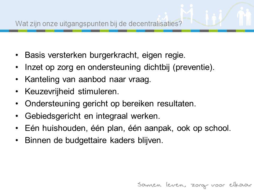 Wat zijn onze uitgangspunten bij de decentralisaties.