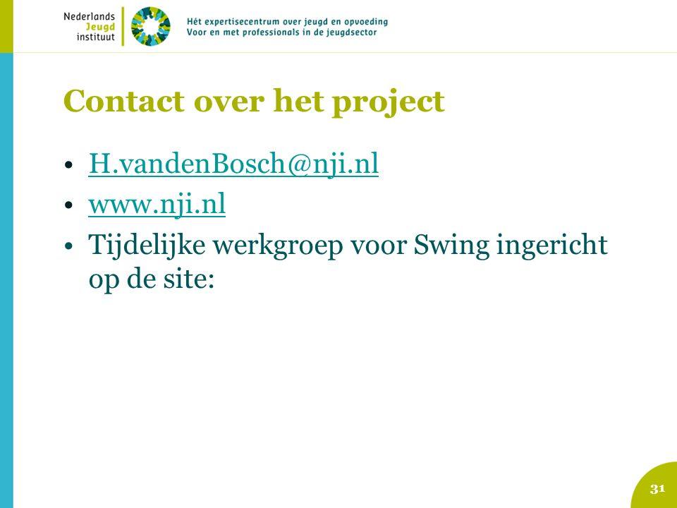 Contact over het project H.vandenBosch@nji.nl www.nji.nl Tijdelijke werkgroep voor Swing ingericht op de site: 31
