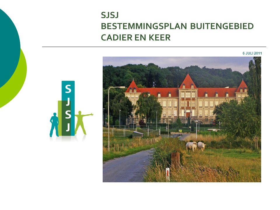 SJSJ BESTEMMINGSPLAN BUITENGEBIED CADIER EN KEER 6 JULI 2011