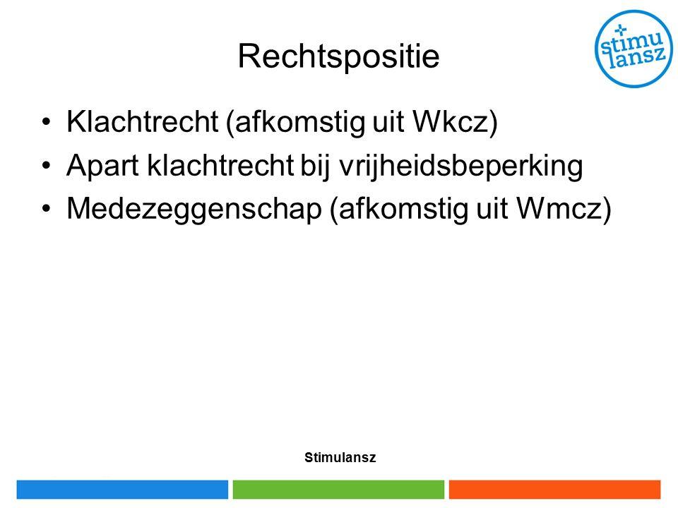 Stimulansz Rechtspositie Klachtrecht (afkomstig uit Wkcz) Apart klachtrecht bij vrijheidsbeperking Medezeggenschap (afkomstig uit Wmcz)