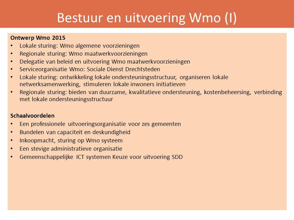 Bestuur en uitvoering Wmo (I) Ontwerp Wmo 2015 Lokale sturing: Wmo algemene voorzieningen Regionale sturing: Wmo maatwerkvoorzieningen Delegatie van beleid en uitvoering Wmo maatwerkvoorzieningen Serviceorganisatie Wmo: Sociale Dienst Drechtsteden Lokale sturing: ontwikkeling lokale ondersteuningsstructuur, organiseren lokale netwerksamenwerking, stimuleren lokale inwoners initiatieven Regionale sturing: bieden van duurzame, kwalitatieve ondersteuning, kostenbeheersing, verbinding met lokale ondersteuningsstructuur Schaalvoordelen Een professionele uitvoeringsorganisatie voor zes gemeenten Bundelen van capaciteit en deskundigheid Inkoopmacht, sturing op Wmo systeem Een stevige administratieve organisatie Gemeenschappelijke ICT systemen Keuze voor uitvoering SDD