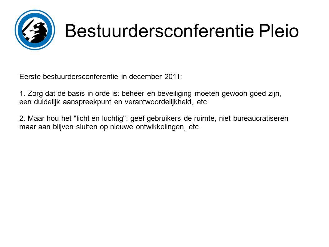 Bestuurdersconferentie Pleio Eerste bestuurdersconferentie in december 2011: 1.