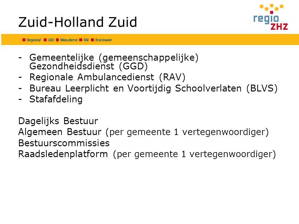 Zuid-Holland Zuid -Gemeentelijke (gemeenschappelijke) Gezondheidsdienst (GGD) -Regionale Ambulancedienst (RAV) -Bureau Leerplicht en Voortijdig Schoolverlaten (BLVS) -Stafafdeling Dagelijks Bestuur Algemeen Bestuur (per gemeente 1 vertegenwoordiger) Bestuurscommissies Raadsledenplatform (per gemeente 1 vertegenwoordiger)