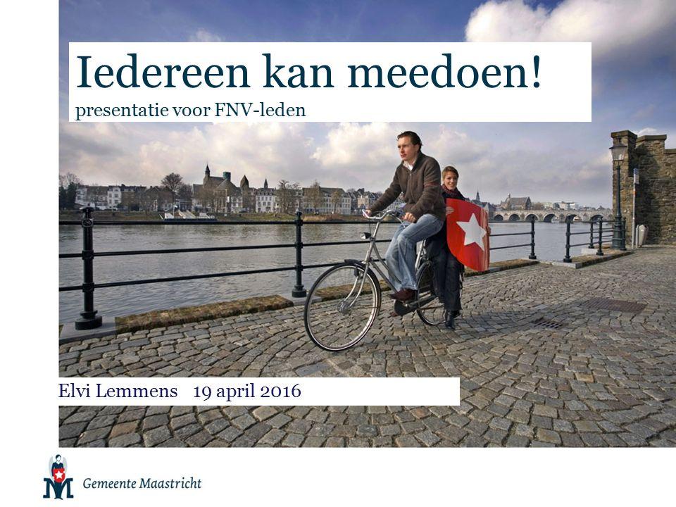 Iedereen kan meedoen! presentatie voor FNV-leden Elvi Lemmens19 april 2016