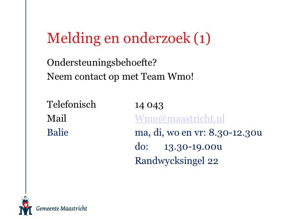 Melding en onderzoek(1) Ondersteuningsbehoefte. Neem contact op met Team Wmo.