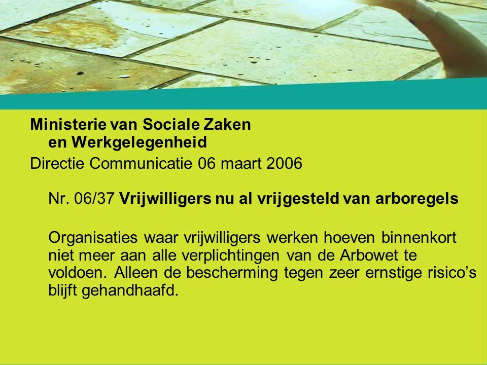 Ministerie van Sociale Zaken en Werkgelegenheid Directie Communicatie 06 maart 2006 Nr.