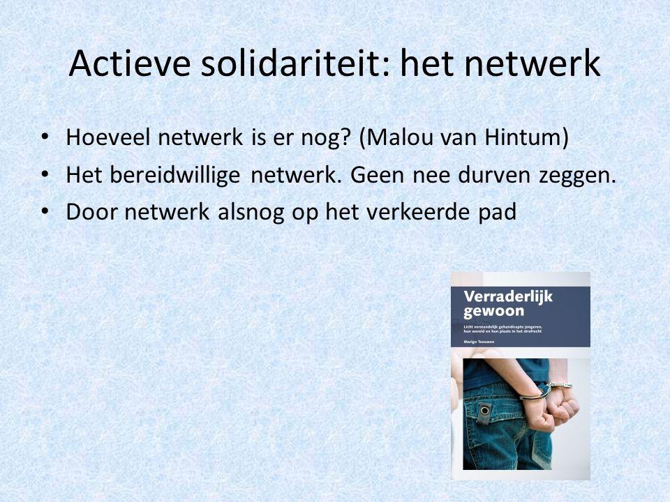 Actieve solidariteit: het netwerk Hoeveel netwerk is er nog.