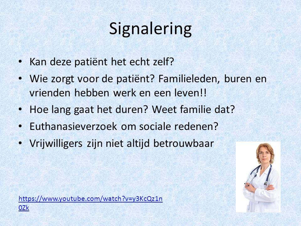 Signalering Kan deze patiënt het echt zelf. Wie zorgt voor de patiënt.