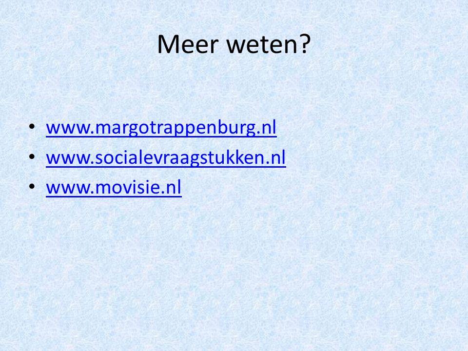 Meer weten www.margotrappenburg.nl www.socialevraagstukken.nl www.movisie.nl