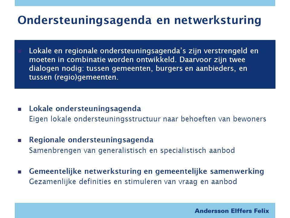 Ondersteuningsagenda en netwerksturing Lokale en regionale ondersteuningsagenda's zijn verstrengeld en moeten in combinatie worden ontwikkeld.