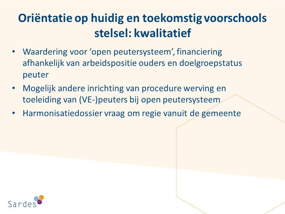 Oriëntatie op huidig en toekomstig voorschools stelsel: kwalitatief Waardering voor 'open peutersysteem', financiering afhankelijk van arbeidspositie