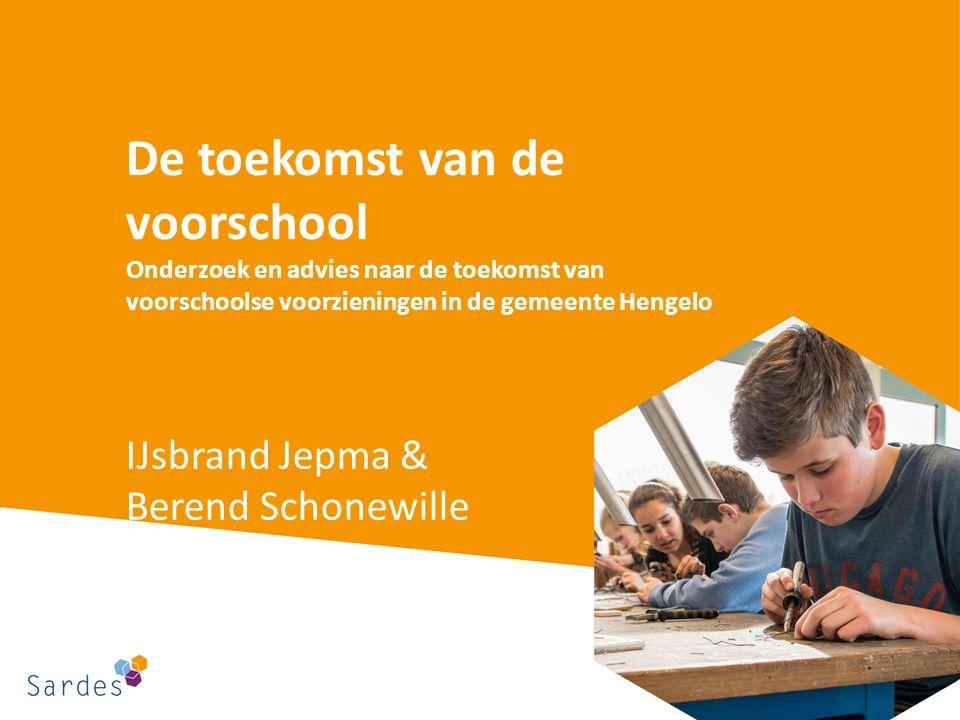 De toekomst van de voorschool Onderzoek en advies naar de toekomst van voorschoolse voorzieningen in de gemeente Hengelo IJsbrand Jepma & Berend Schon