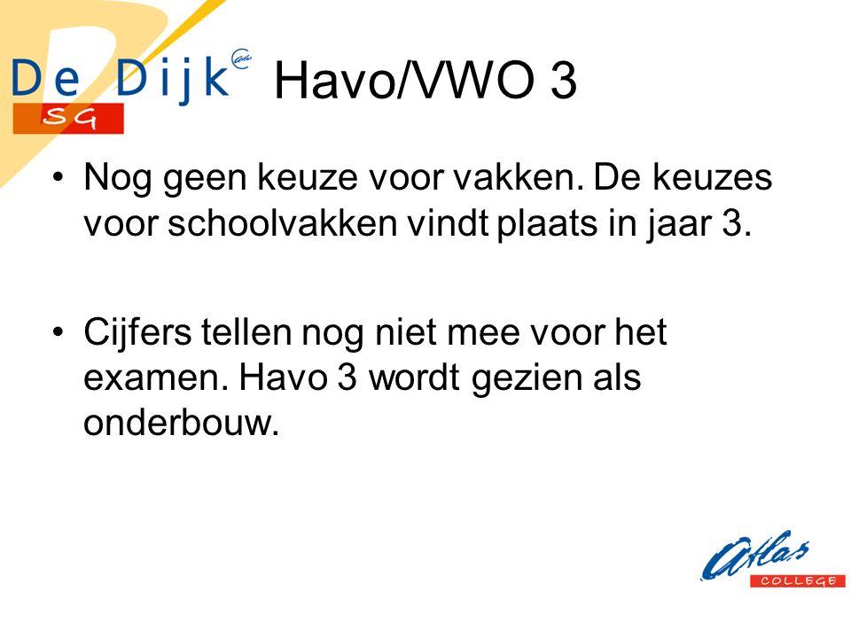 Havo/VWO 3 Nog geen keuze voor vakken. De keuzes voor schoolvakken vindt plaats in jaar 3.
