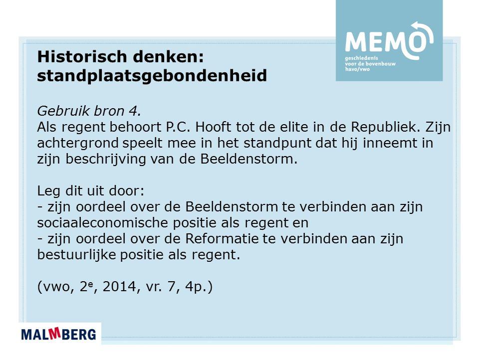 Gebruik bron 4. Als regent behoort P.C. Hooft tot de elite in de Republiek. Zijn achtergrond speelt mee in het standpunt dat hij inneemt in zijn besch