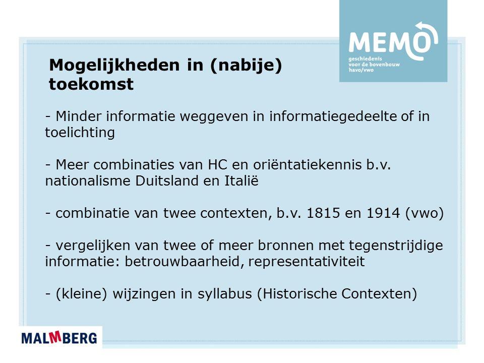 Mogelijkheden in (nabije) toekomst - Minder informatie weggeven in informatiegedeelte of in toelichting - Meer combinaties van HC en oriëntatiekennis b.v.