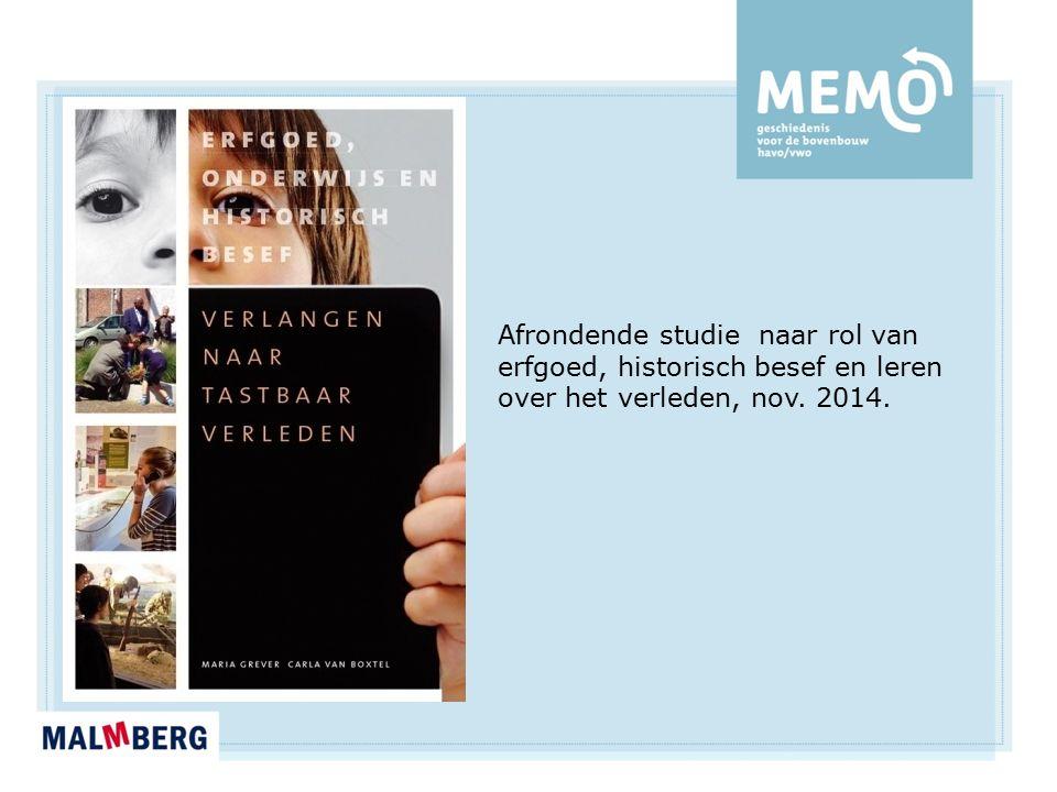 Afrondende studie naar rol van erfgoed, historisch besef en leren over het verleden, nov. 2014.