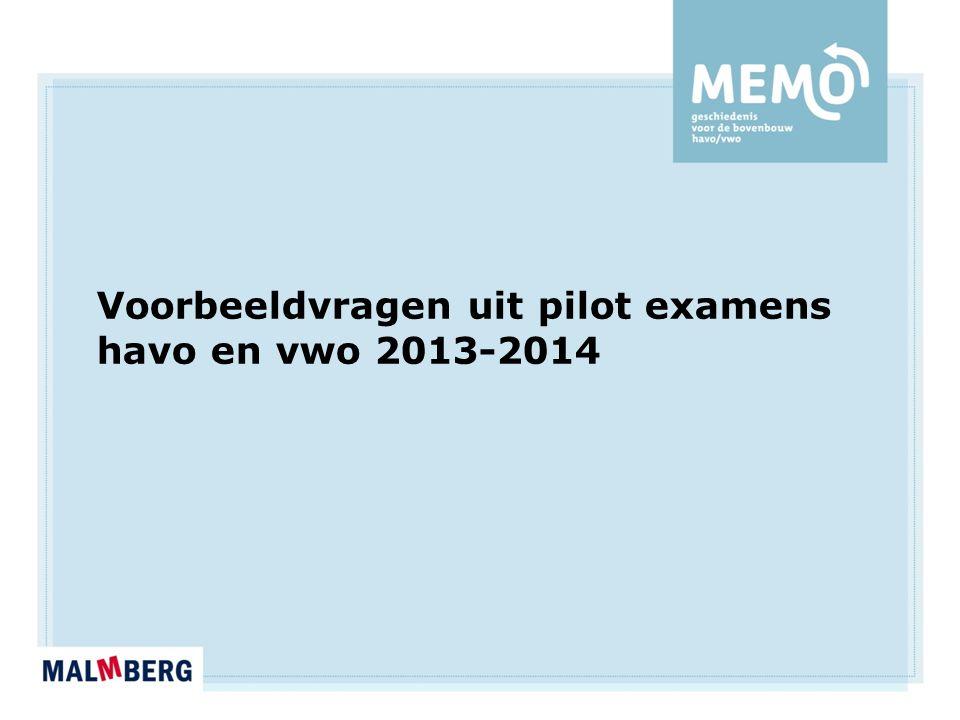 Voorbeeldvragen uit pilot examens havo en vwo 2013-2014