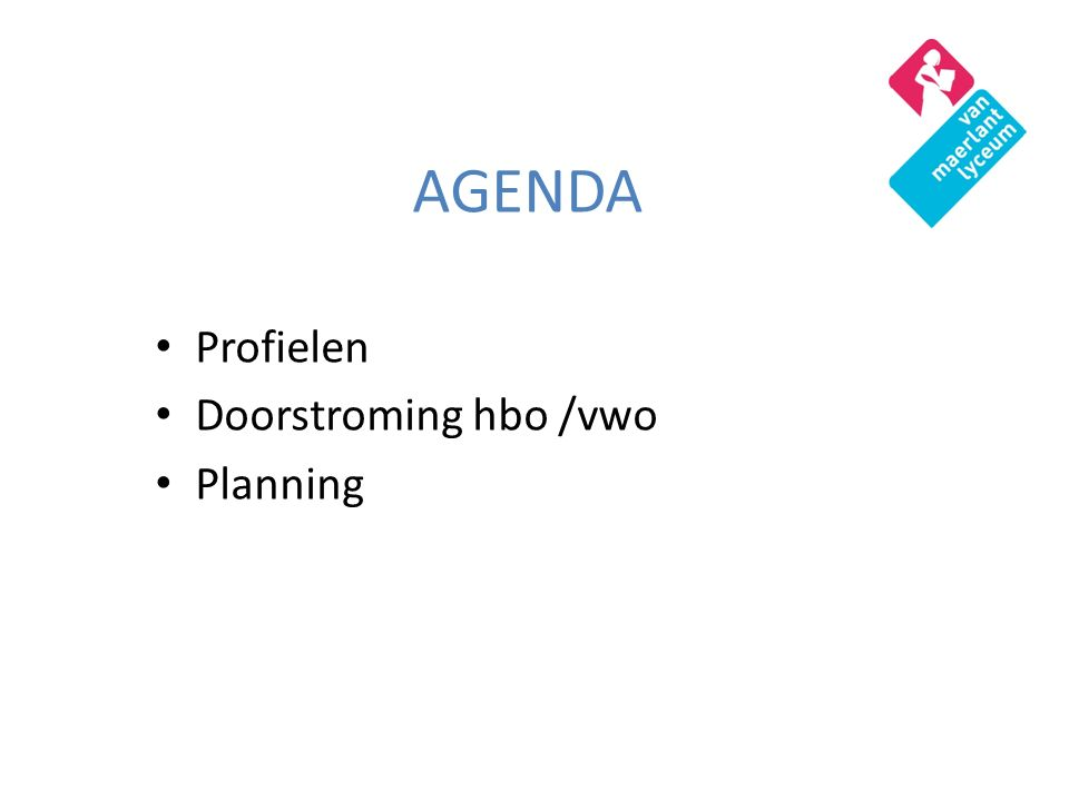 AGENDA Profielen Doorstroming hbo /vwo Planning
