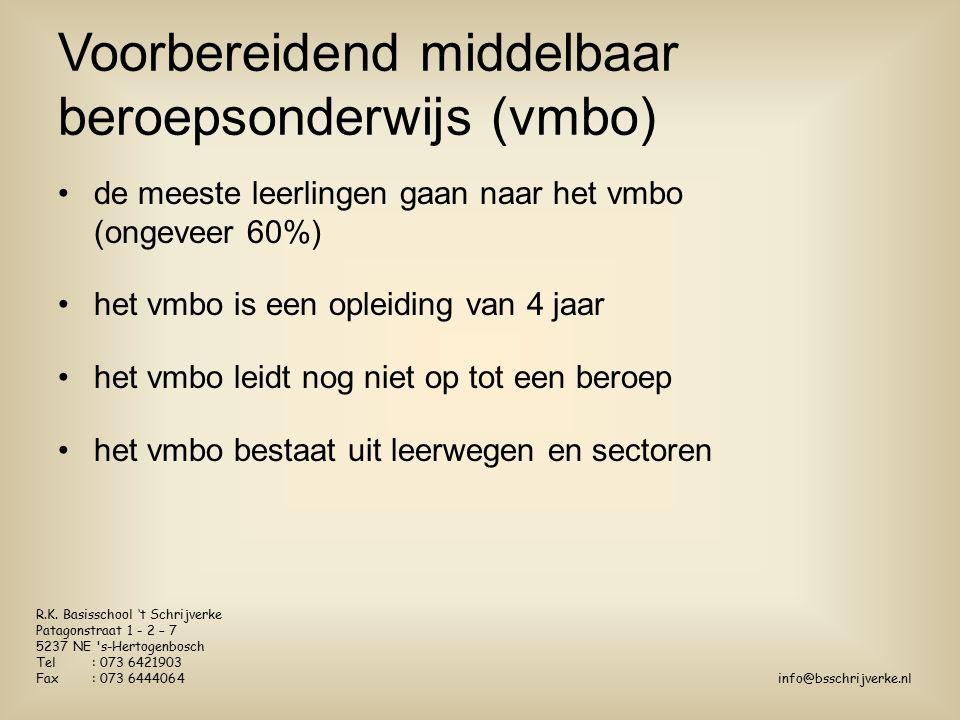 de meeste leerlingen gaan naar het vmbo (ongeveer 60%) het vmbo is een opleiding van 4 jaar het vmbo leidt nog niet op tot een beroep het vmbo bestaat uit leerwegen en sectoren Voorbereidend middelbaar beroepsonderwijs (vmbo) R.K.