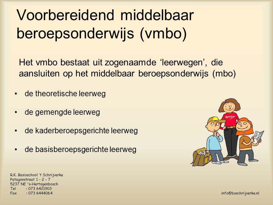 Voorbereidend middelbaar beroepsonderwijs (vmbo) de theoretische leerweg de gemengde leerweg de kaderberoepsgerichte leerweg de basisberoepsgerichte leerweg R.K.