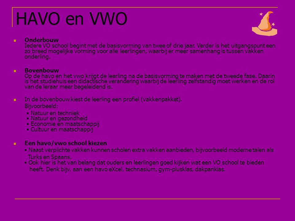 HAVO en VWO Onderbouw Iedere VO school begint met de basisvorming van twee of drie jaar.