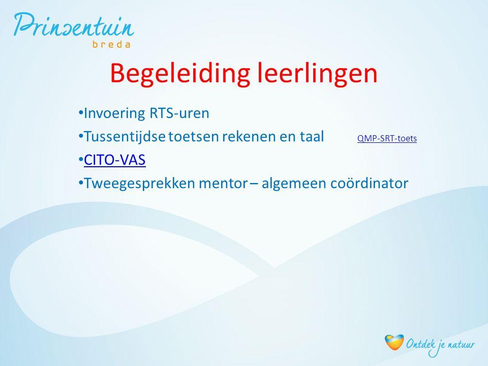 Begeleiding leerlingen Invoering RTS-uren Tussentijdse toetsen rekenen en taal QMP-SRT-toets QMP-SRT-toets CITO-VAS Tweegesprekken mentor – algemeen c