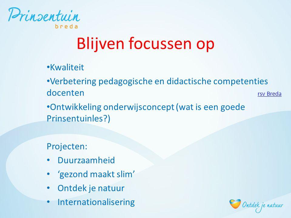 Blijven focussen op Kwaliteit Verbetering pedagogische en didactische competenties docenten rsv Breda rsv Breda Ontwikkeling onderwijsconcept (wat is