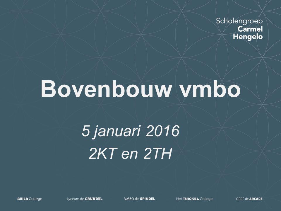 Bovenbouw vmbo 5 januari 2016 2KT en 2TH