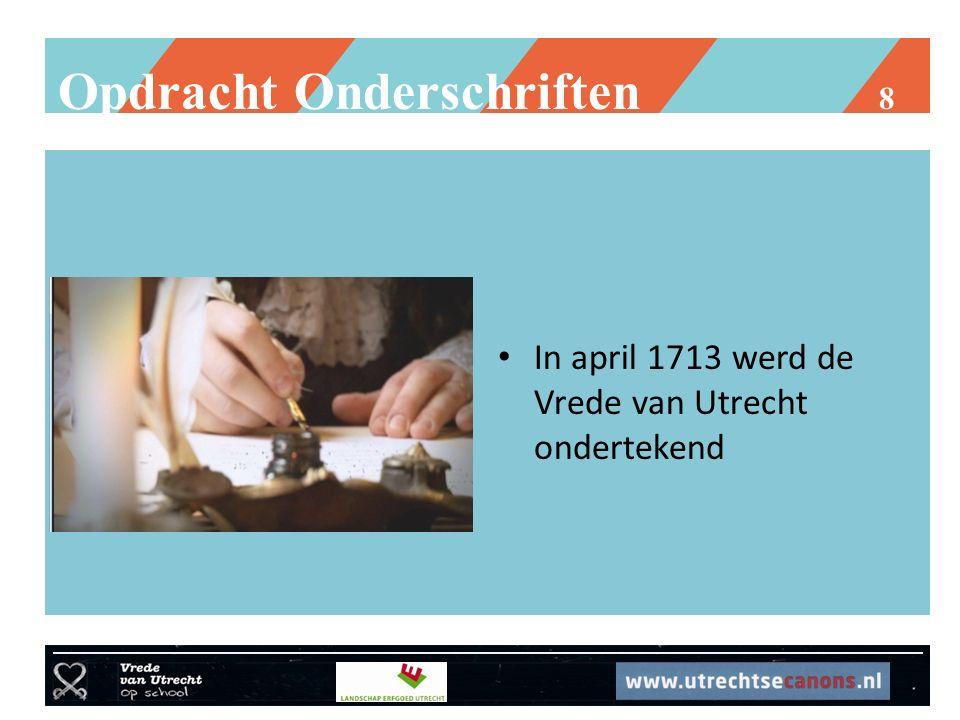 Opdracht Onderschriften 8 In april 1713 werd de Vrede van Utrecht ondertekend