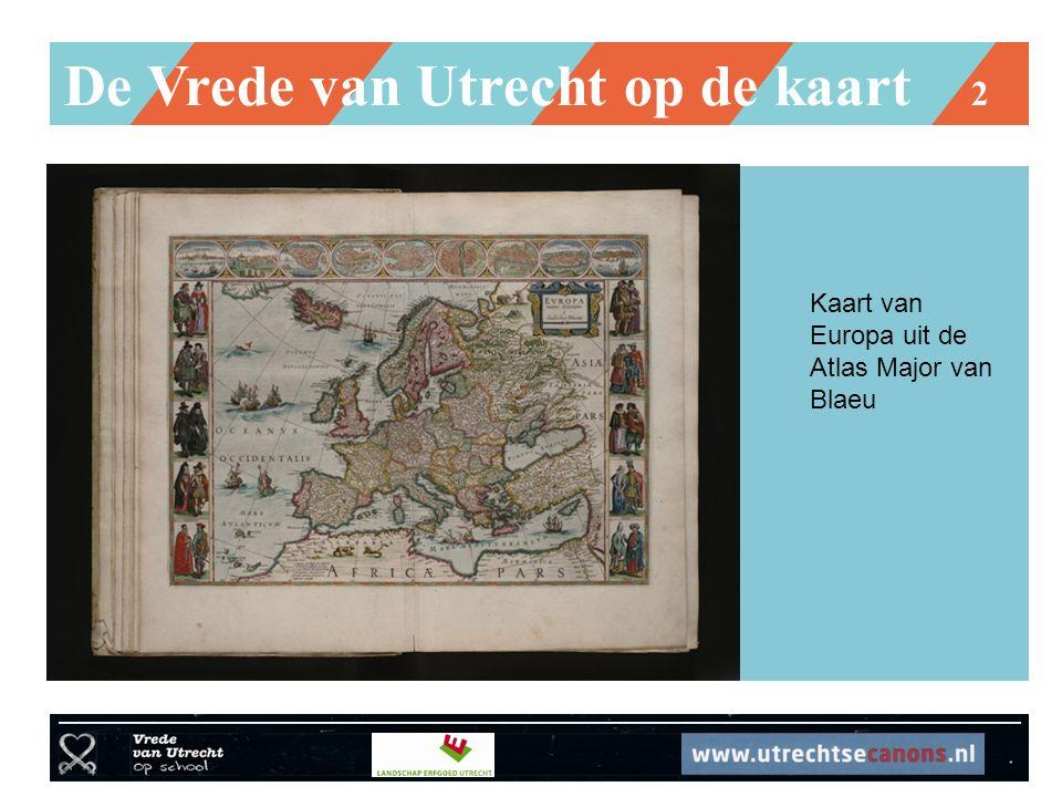 De Vrede van Utrecht op de kaart 2 Kaart van Europa uit de Atlas Major van Blaeu
