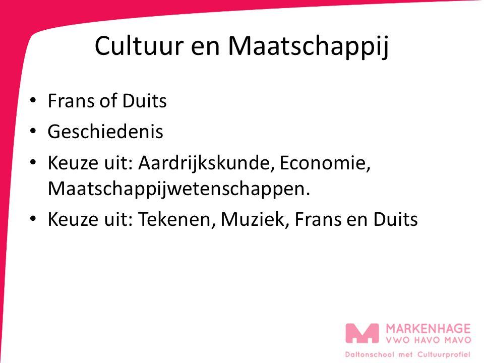 Cultuur en Maatschappij Frans of Duits Geschiedenis Keuze uit: Aardrijkskunde, Economie, Maatschappijwetenschappen. Keuze uit: Tekenen, Muziek, Frans