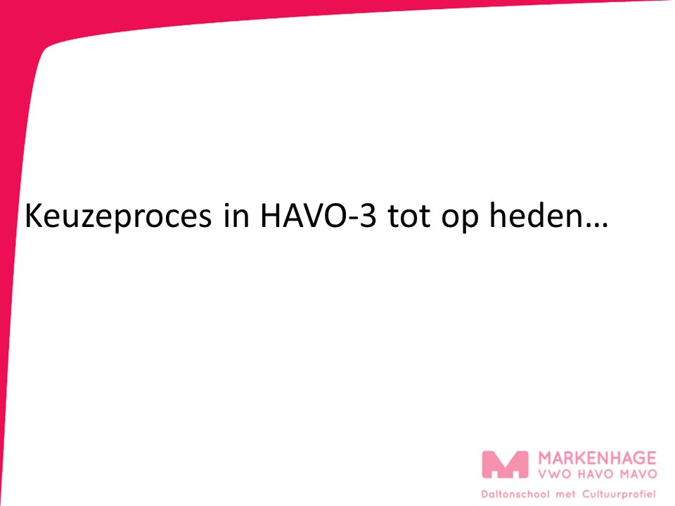 Keuzeproces in HAVO-3 tot op heden…