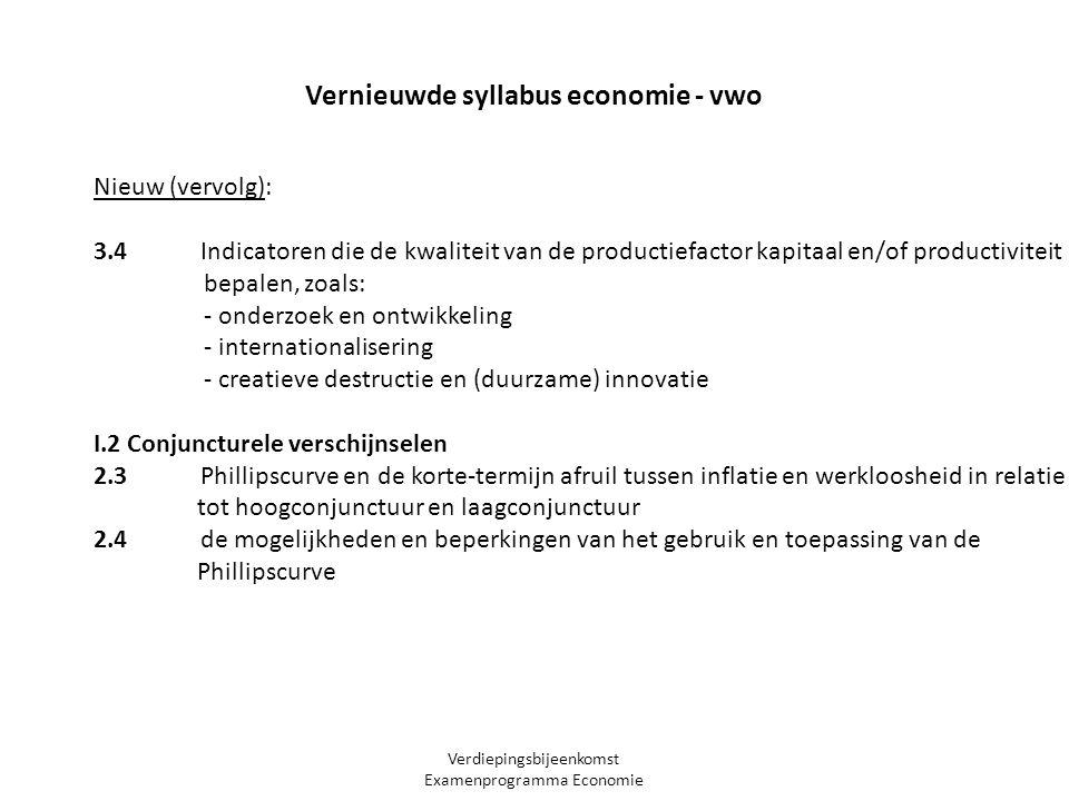 Verdiepingsbijeenkomst Examenprogramma Economie Nieuw (vervolg): 3.4 Indicatoren die de kwaliteit van de productiefactor kapitaal en/of productiviteit