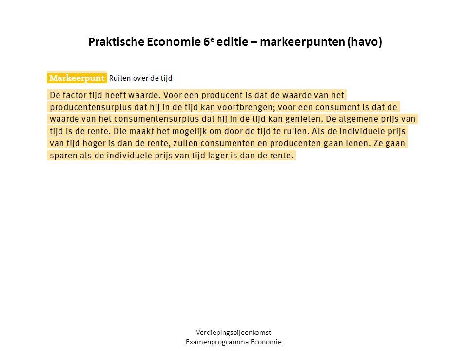 Verdiepingsbijeenkomst Examenprogramma Economie Praktische Economie 6 e editie – markeerpunten (havo)
