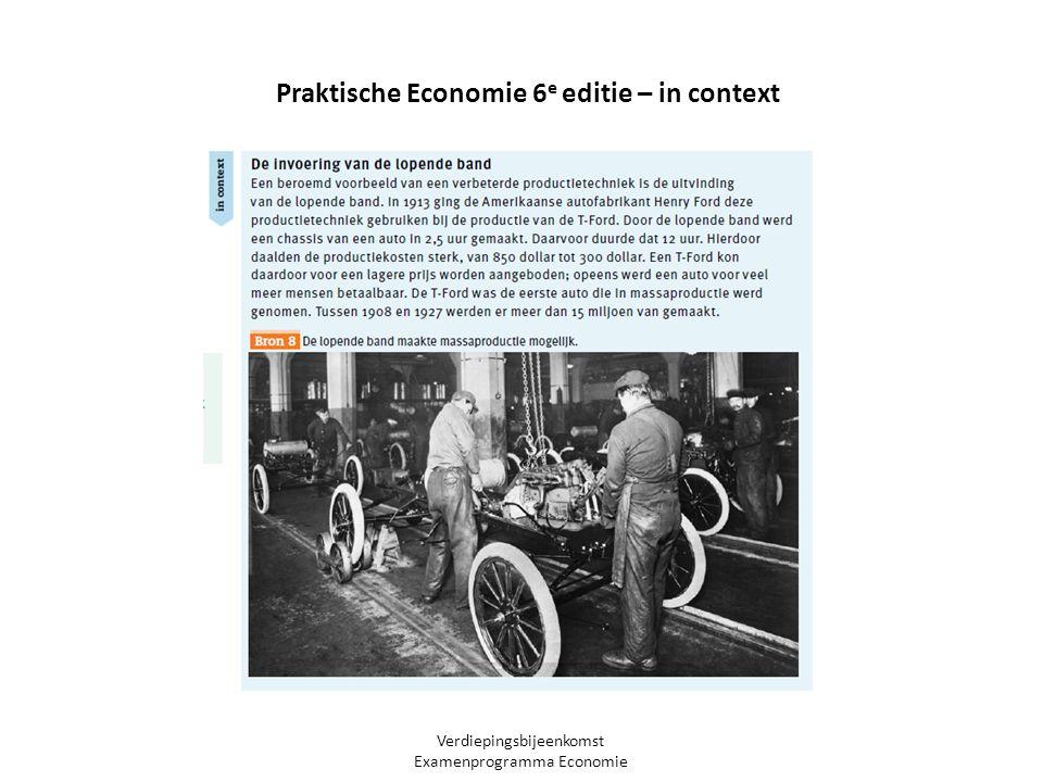 Verdiepingsbijeenkomst Examenprogramma Economie Praktische Economie 6 e editie – in context