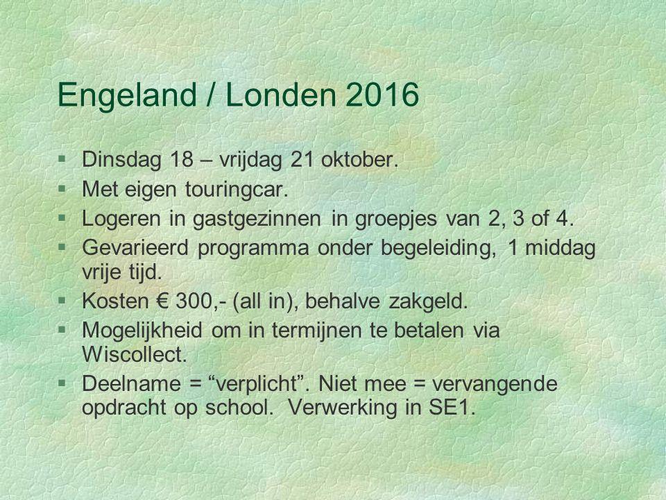 Engeland / Londen 2016 §Dinsdag 18 – vrijdag 21 oktober.