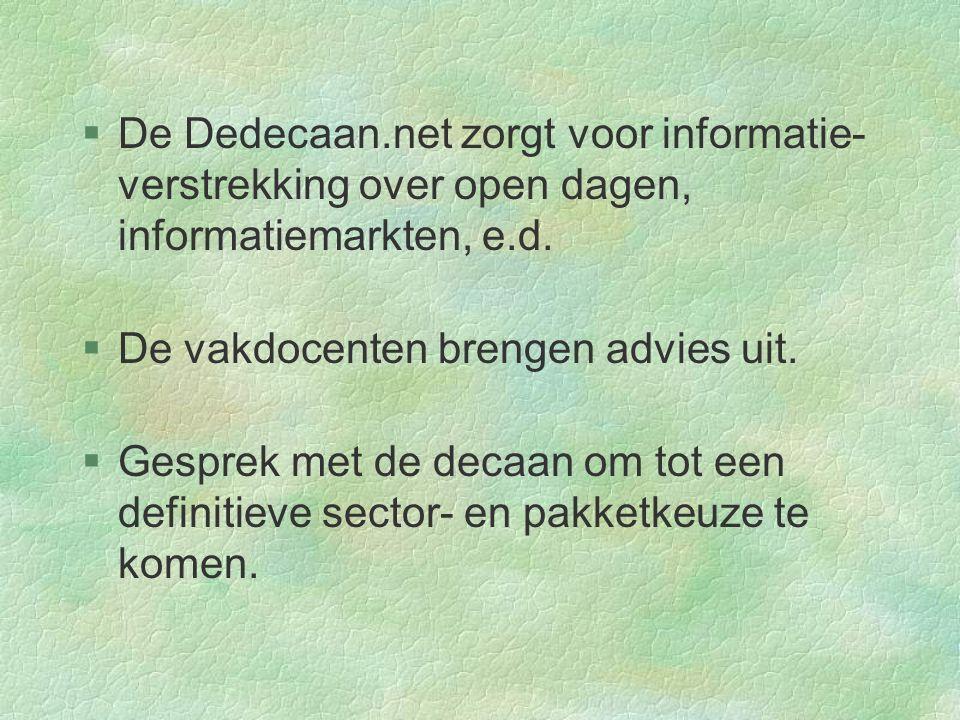 §De Dedecaan.net zorgt voor informatie- verstrekking over open dagen, informatiemarkten, e.d.