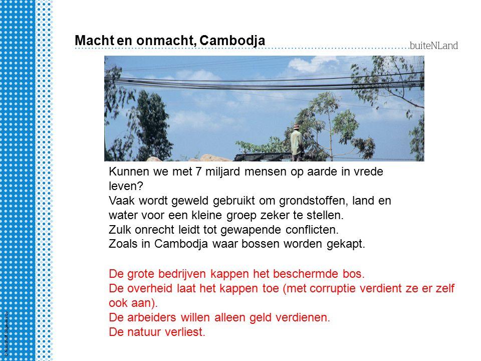 Macht en onmacht, Cambodja Ontbossing.Wie wint, wie verliest.