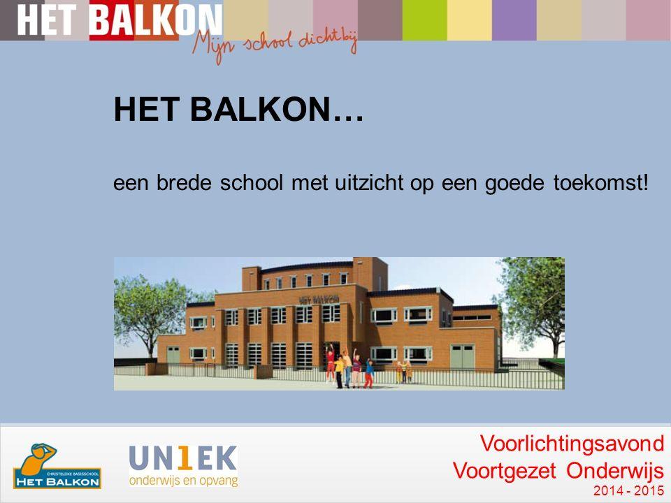 HET BALKON… een brede school met uitzicht op een goede toekomst.