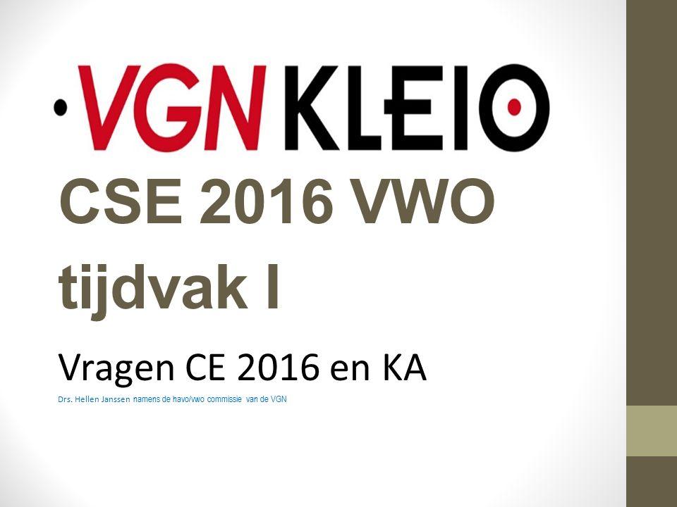 CSE 2016 VWO tijdvak I Vragen CE 2016 en KA Drs.