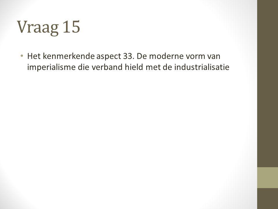 Vraag 15 Het kenmerkende aspect 33.