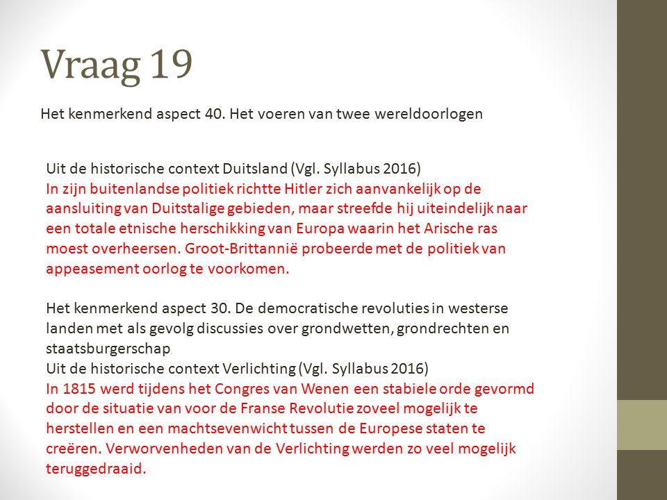 Vraag 19 Uit de historische context Duitsland (Vgl.