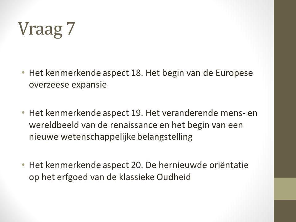 Vraag 8 Het kenmerkende aspect 22.