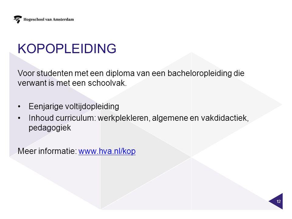 KOPOPLEIDING Voor studenten met een diploma van een bacheloropleiding die verwant is met een schoolvak.