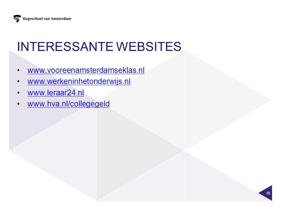 INTERESSANTE WEBSITES www.vooreenamsterdamseklas.nl www.werkeninhetonderwijs.nl www.leraar24.nl www.hva.nl/collegegeld 18